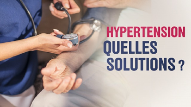 HYPERTENSION, QUELLES SOLUTIONS ?