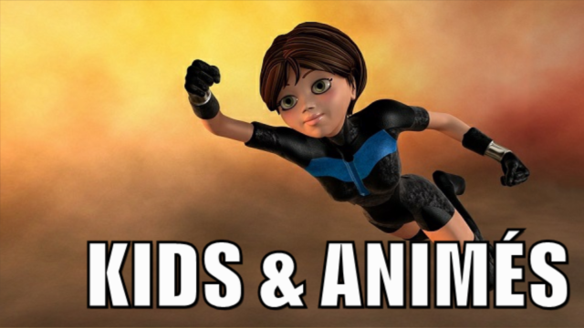 KIDS & ANIMÉS